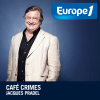 Play this podcast Europe1 - Jacques Pradel - Café Crime