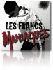 Play this podcast Les Francs Maniaques