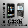 Play this podcast Demasiado Geek para no tener un podcast