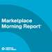Play this podcast APM: Marketplace Morning Report - First Edition