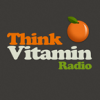 play podcast Think Vitamin Radio