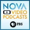 Play this podcast NOVA Vodcast | PBS