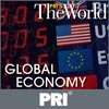 Play this podcast PRI's The World: Global Economy