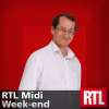 Ecouter le podcast RTL Midi Week end