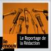 play podcast Le Reportage de la Rédaction