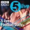 Play this podcast 5 live Football Daily