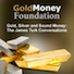 play podcast GoldMoney Foundation Podcast