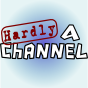 play podcast Hardly A Channel