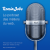 Play this podcast RemixJobs : le podcast des métiers du web