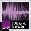 play podcast L'ATELIER DE LA CREATION