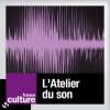 play podcast L'ATELIER DU SON