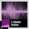 play podcast L'ATELIER FICTION