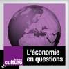 Ecouter le podcast L'ECONOMIE EN QUESTION