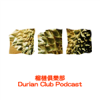 Play this podcast Durian Club Cantonese Podcast