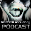 play podcast TwistedFrequency