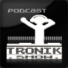 Play this podcast TRONIK'SHOW DJ Podcast