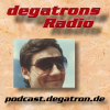 Play this podcast degatrons Radio